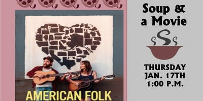 Soup & a Movie: American Folk