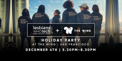 Lesbians Who Tech & Allies + The Wing Holiday Party