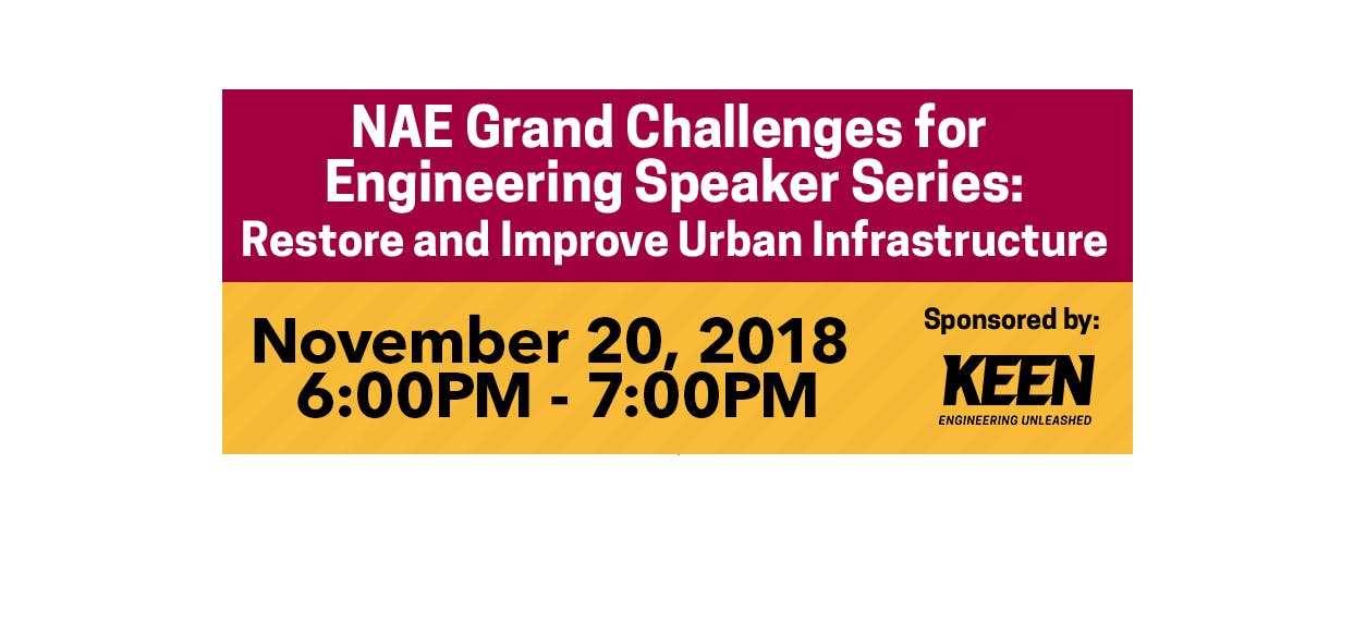 NAE Grand Challenges for Engineering Speaker Series: Restore and Improve Urban Infrastructure