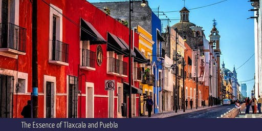 The Essence of Tlaxcala and Puebla
