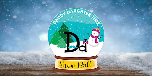 2019 Daddy Daughter Time Snow Ball