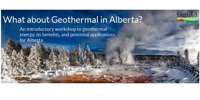 What About Geothermal in Alberta? Lethbridge Workshop