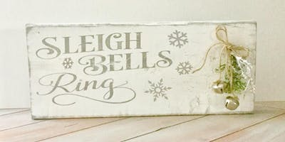 Sleigh Bells Ring Mantle Sign