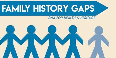 Family History Gaps: DNA for Health & Heritage