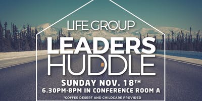 LIFE GROUP LEADERS HUDDLE