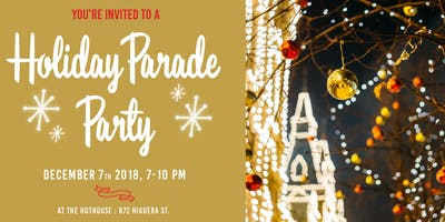SLO Holiday Parade Party at the CIE HotHouse