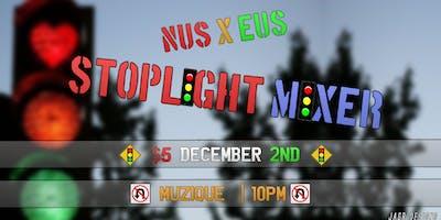NUS x EUS Present: Stoplight Mixer