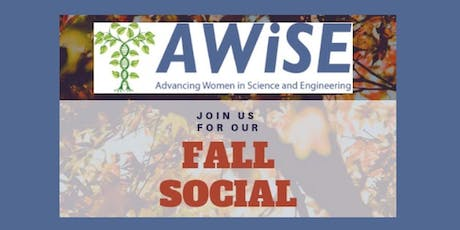 Fall Social With AWISE (Advancing Women in Science and Engineering)! tickets