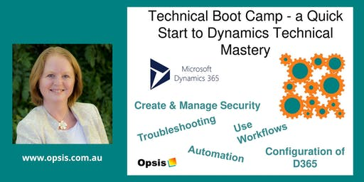 Technical Boot Camp - a Quick Start to Dynamics Technical Mastery