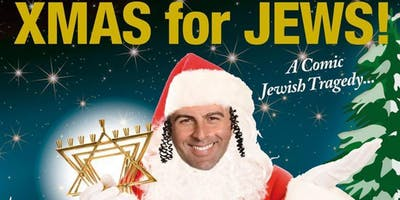 XMAS for JEWS / CHRISTMAS for JEWS! - A Comic Jewish Musical Tragedy!
