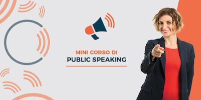 Mini Corso di Public Speaking con Momento di Business Networking