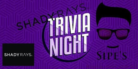 Trivia @ Sipe's by Shady Rays tickets