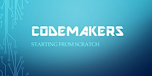 CodeMakers: Starting from Scratch