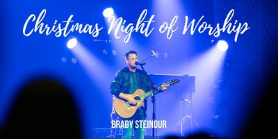 Christmas Night of Worship with Brady Steinour