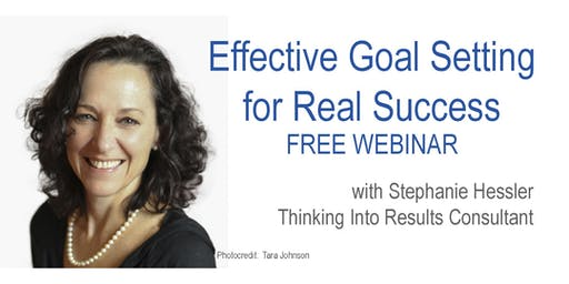 Effective Goal Setting for Real Success - FREE Webinar