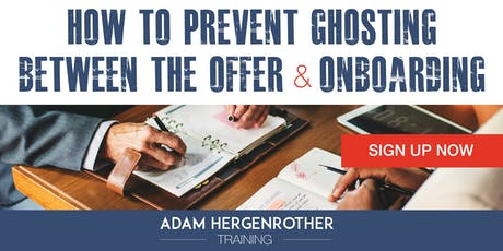 FREE WEBINAR: How to Prevent Ghosting Between the Offer & Onboarding tickets