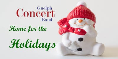 HOME FOR THE HOLIDAYS with Guelph Concert Band
