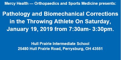 Mercy Health — Orthopaedics and Sports Medicine presents Pathology and Biomechanical Corrections in the Throwing Athlete