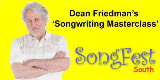 Dean Friedman's 'Songwriting Masterclass' / SongFest (south)