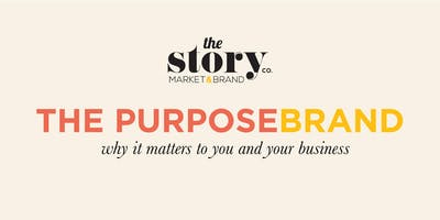 The Purpose Brand: Why it matters to you and your Business