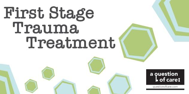 First Stage Trauma Treatment   March 2019