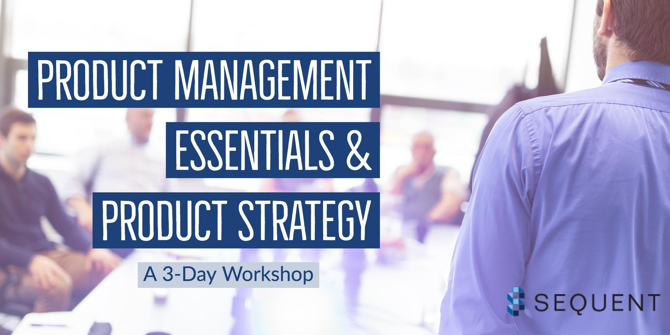 Product Management Essentials and Product Strategy Workshop Bundle New York City