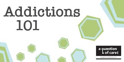 Addictions 101: Exploring Substance Use and Gambling | April 2019