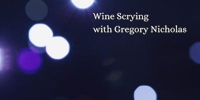Wine Scrying  with Gregory Nicholas