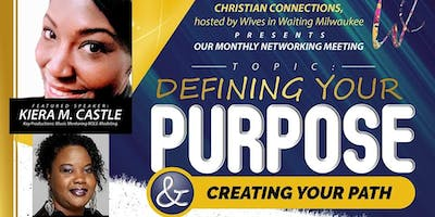 Defining Your Purpose November 19th , 2018 Christian Connections & Cupcakes- Hosted By WIW,  Networking Group