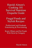 University Survival Nutrition Harold Almon's Cooking 101 Strategies Provisioning Wellness  512 821-2699, baesoe  University Etiquette  Outclass the Competition