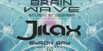 BrainWave Festival Pres. Jilax