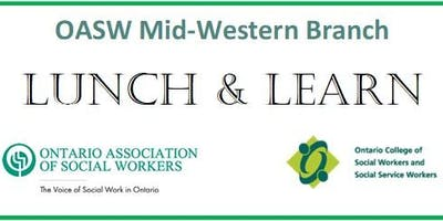 OASW MidWestern Branch- Guelph Lunch and Learn- Completing your CCP