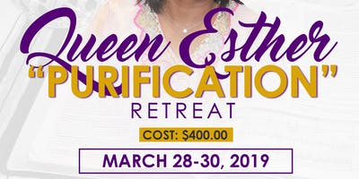 "Queen Esther ""Purification\"" Retreat (3 Days)"