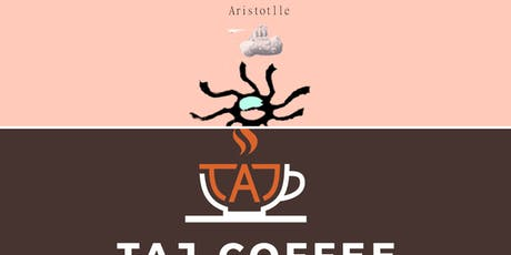 TAJ Coffee Launch Party and Live Music by Aristotlle tickets
