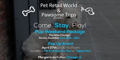 Pawsome Trip to Chicago! Stay & Play @ Pet Retail World Pop Up & Tour!