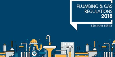 Geelong - Plumbing & Gas Regulations 2018 Seminar