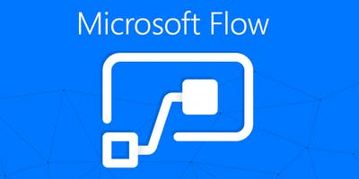 Microsoft Flow- Work Less, Do More