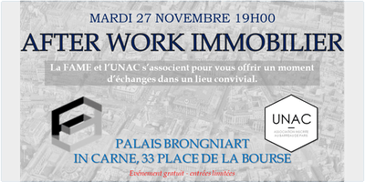 AFTERWORK IMMOBILIER FAME x UNAC
