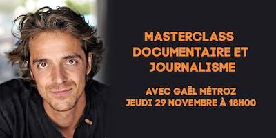 MASTERCLASS –  Documentaire et journalisme avec Gaël Métroz – Jeudi 29 novembre 2018 à 18h00