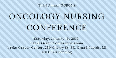 GGRONS Third Annual Oncology Nursing Conference