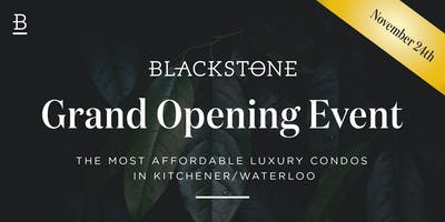 Blackstone Condos - Public Grand Opening Event
