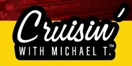 Cruisin' with Michael T. EVERY SATURDAY  tickets