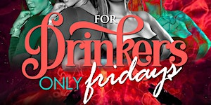 For Drinkers Only Fridays