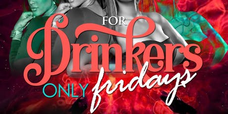 For Drinkers Only Fridays tickets