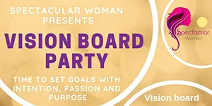 SPECTACULAR WOMAN VISION BOARD PARTY