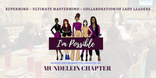 I'm Possible Women's Empowerment Collaborative, Inc. - Mundelein Mastermind