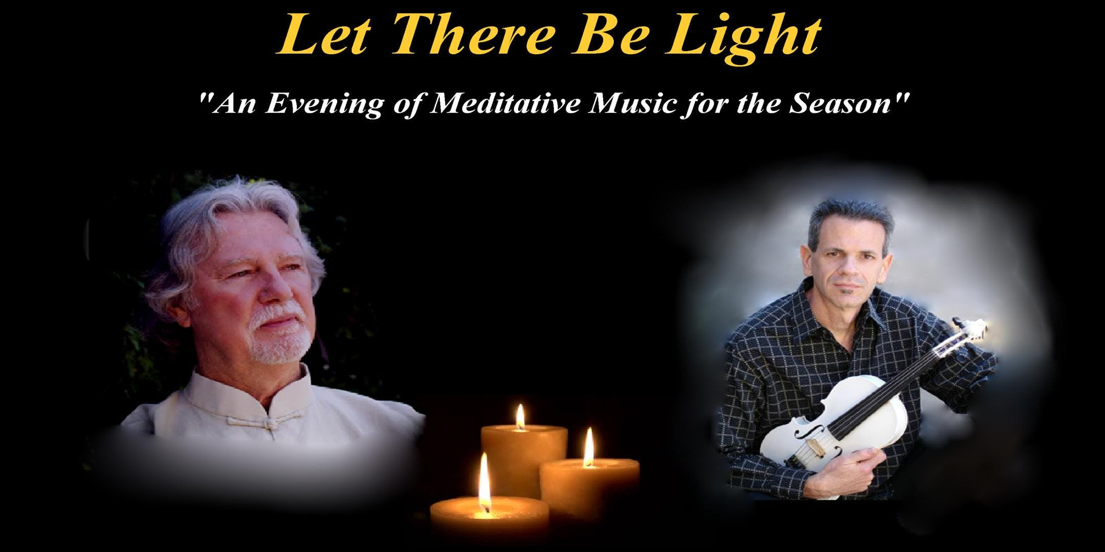 Let There Be Light: An Evening of Meditative