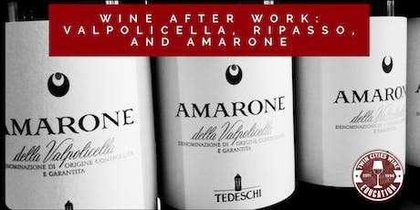 Wine After Work: Valpolicella, Ripasso, and Amarone tickets