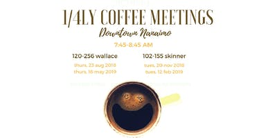 1/4ly Coffee Meetings - Downtown Nanaimo