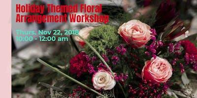 Holiday Themed Floral Arrangement Workshop